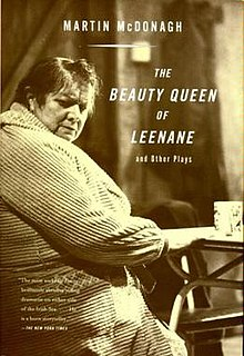 The Beauty Queen of Leenane is a 1996 dramatic play by Irish playwright …