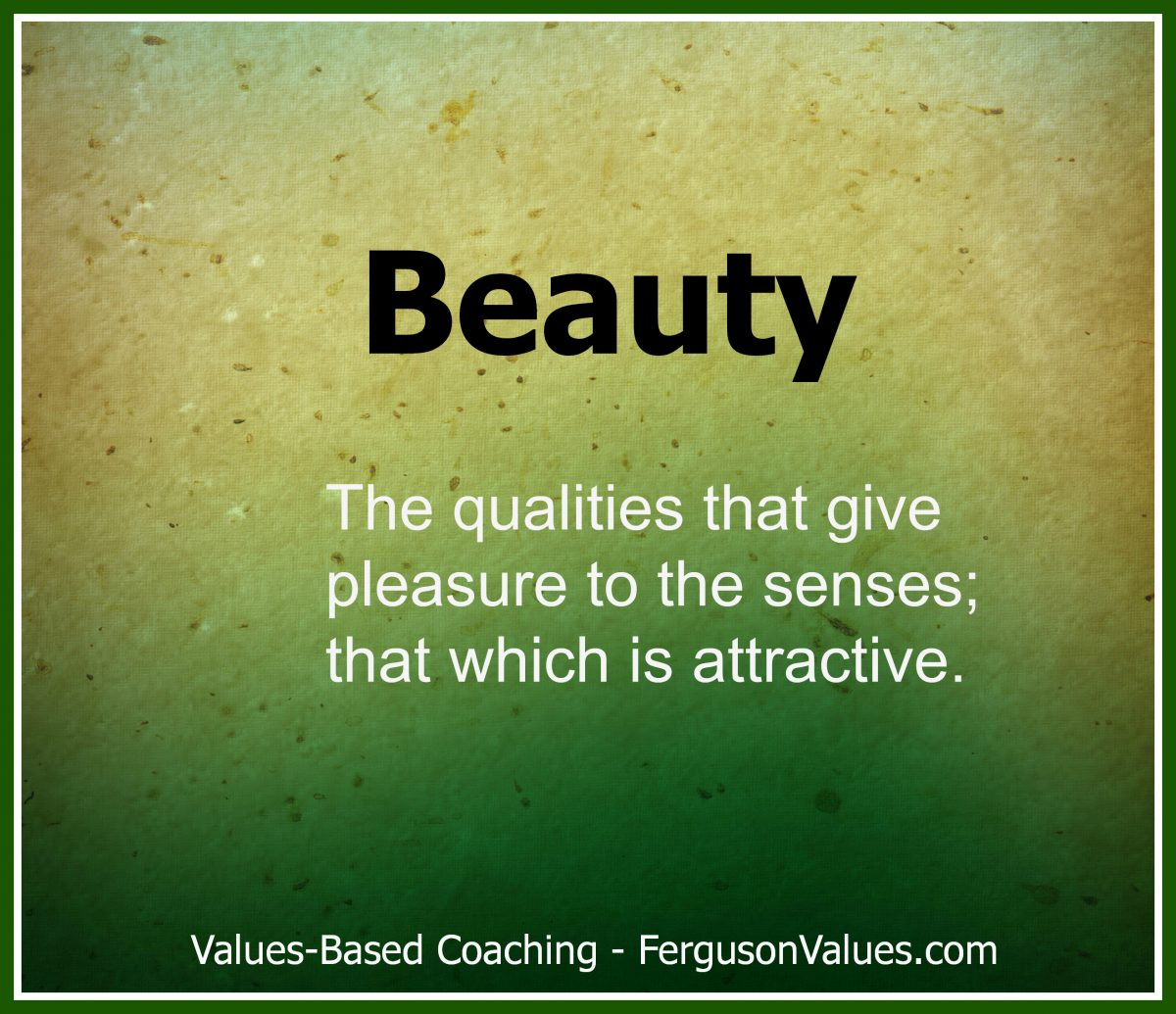 Beauty is the most important thing to strive for in …